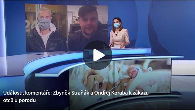Ondřej Koraba v pořadu Události a komentáře ČT 24 k zákazu otců u porodu
